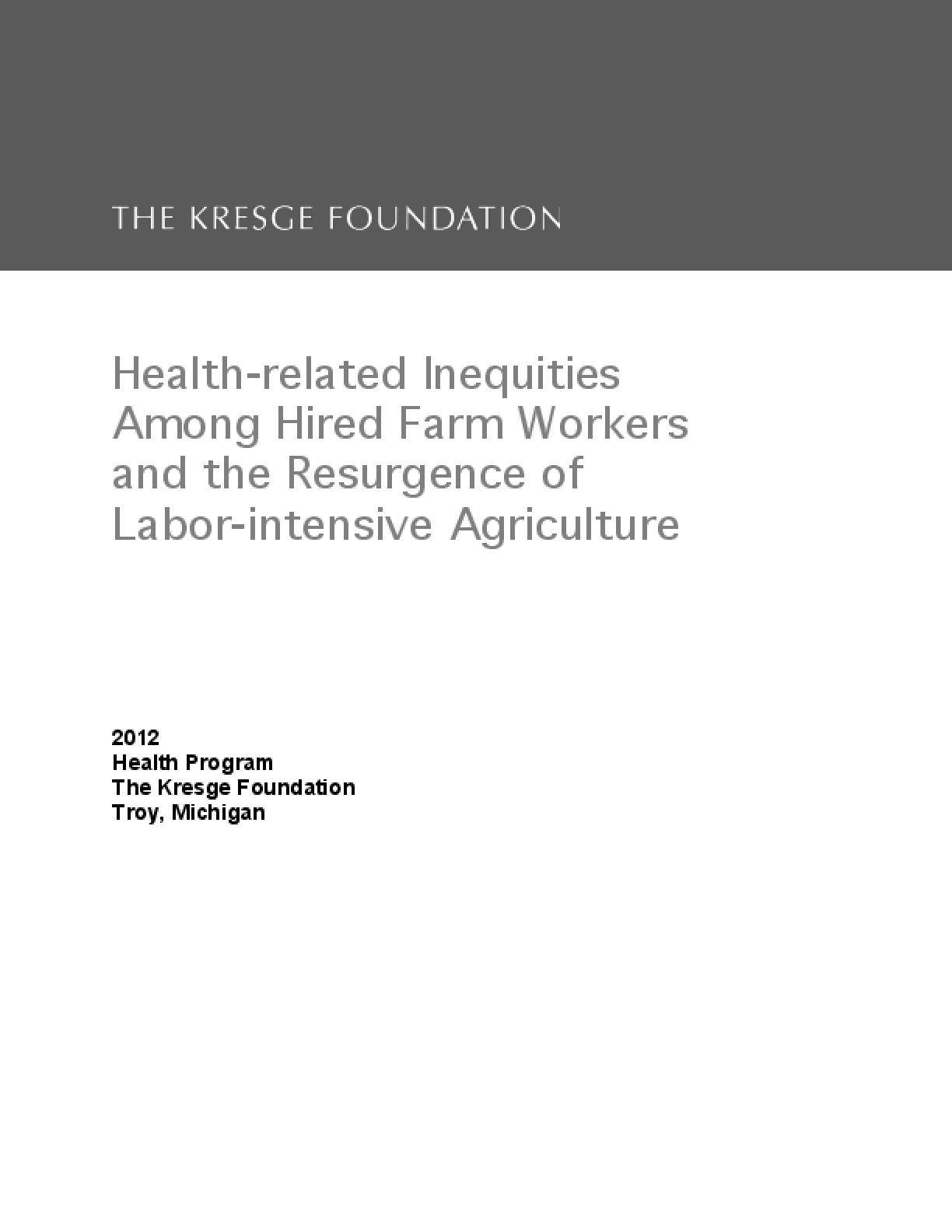 Health-related Inequities Among Hired Farm Workers and the Resurgence of Labor-intensive Agriculture