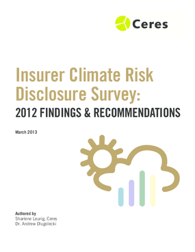 Insurer Climate Risk Disclosure Survey: 2012 Findings and Recommendations