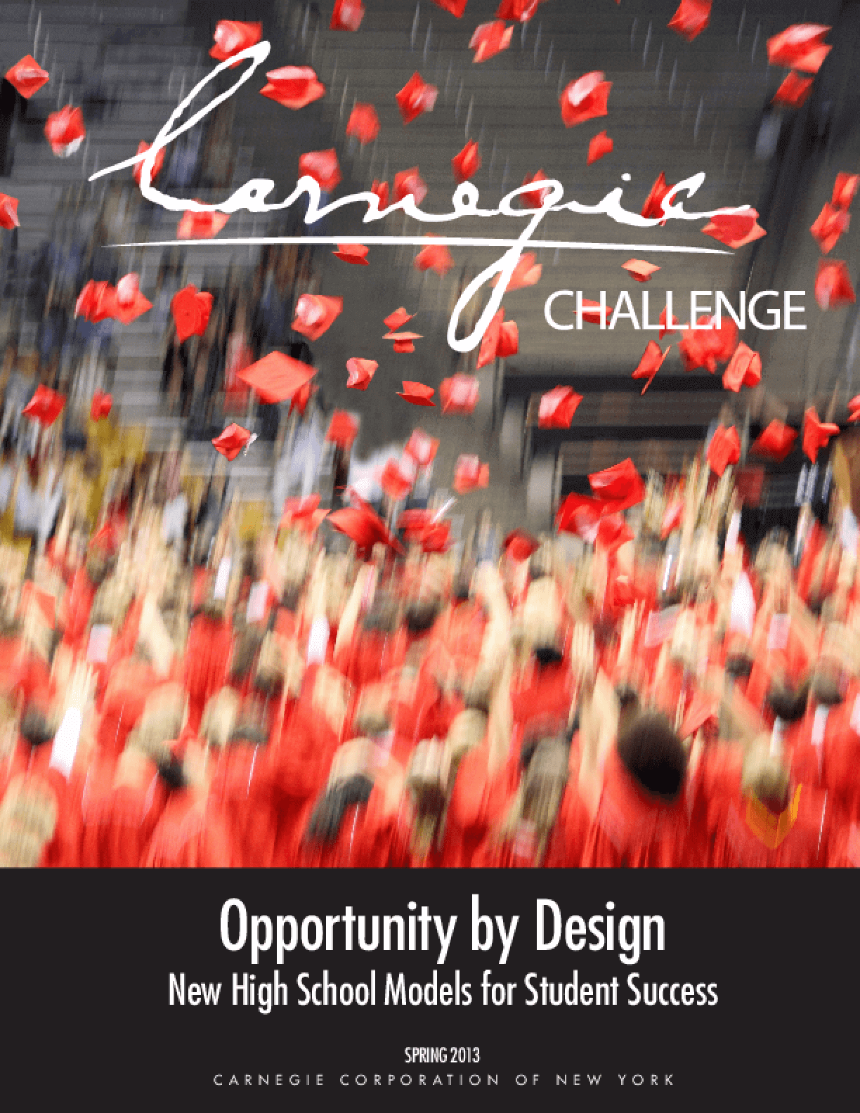 Opportunity by Design: New High School Models for Student Success
