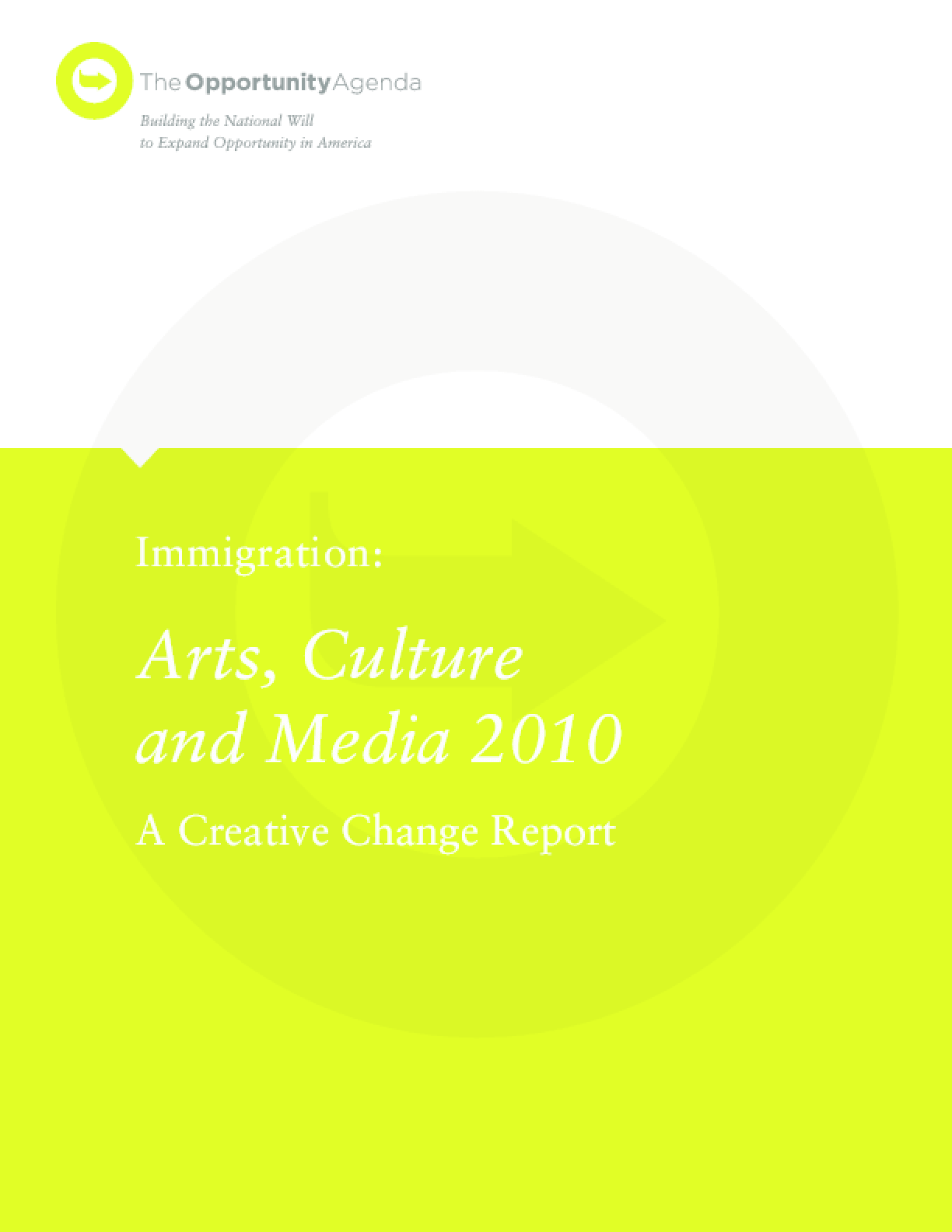 Immigration: Arts, Culture and Media 2010 - A Creative Change Report