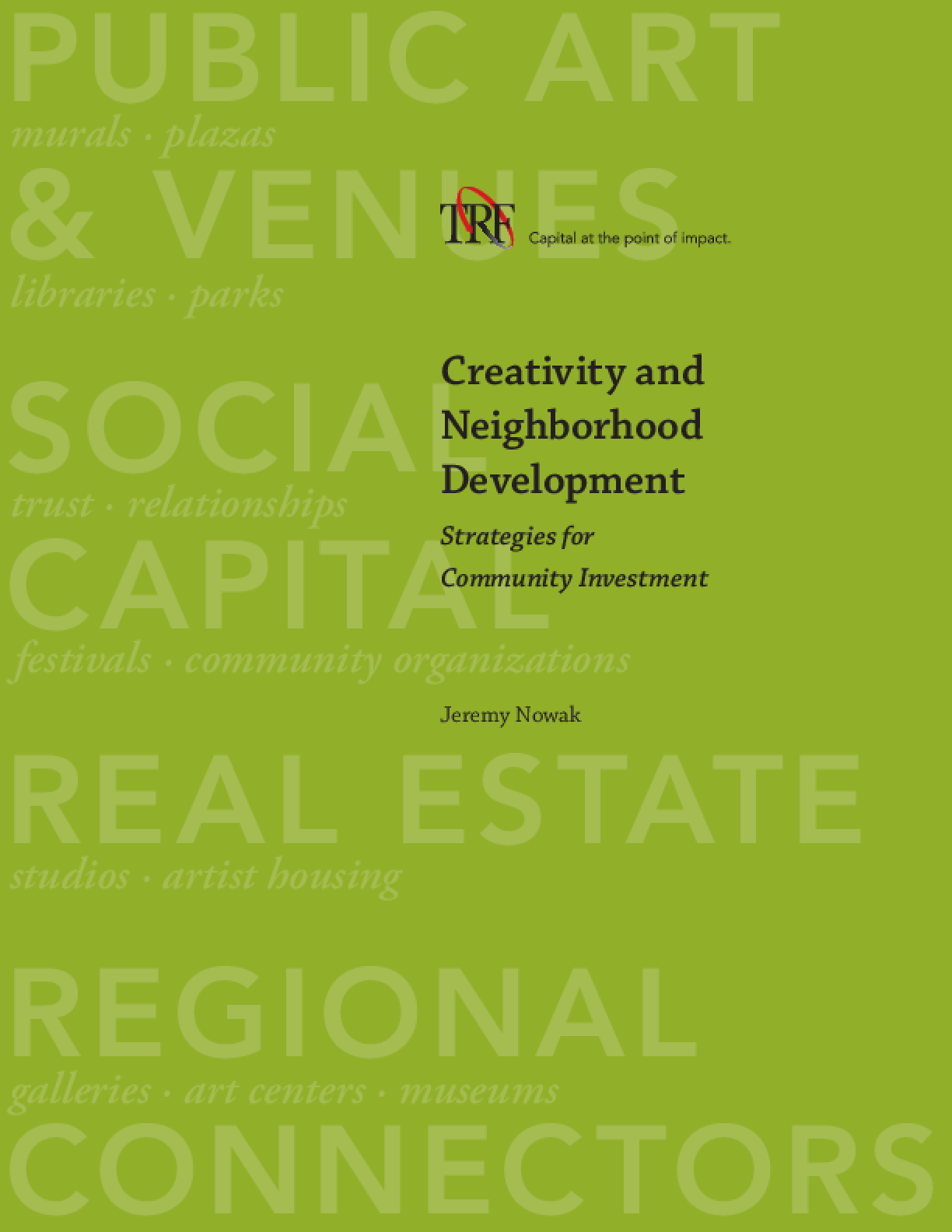 Creativity and Neighborhood Development: Strategies for Community Investment