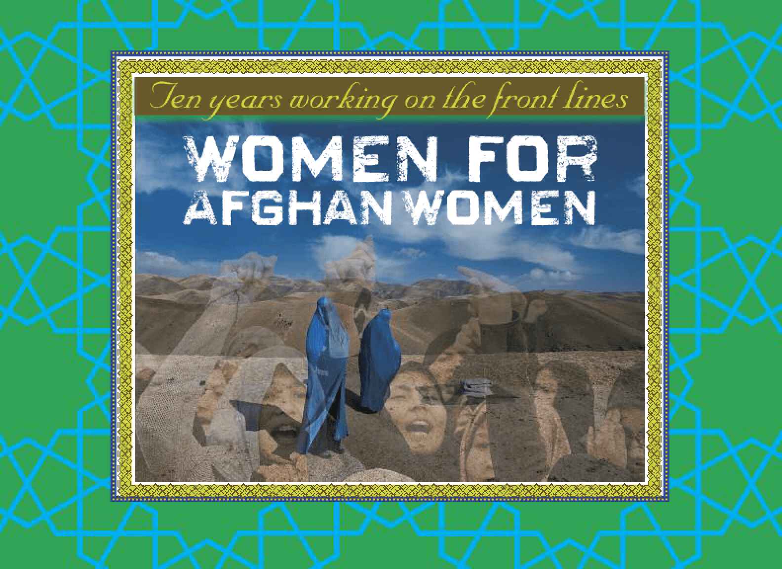 Ten Years Working on the Front Lines: Women for Afghan Women