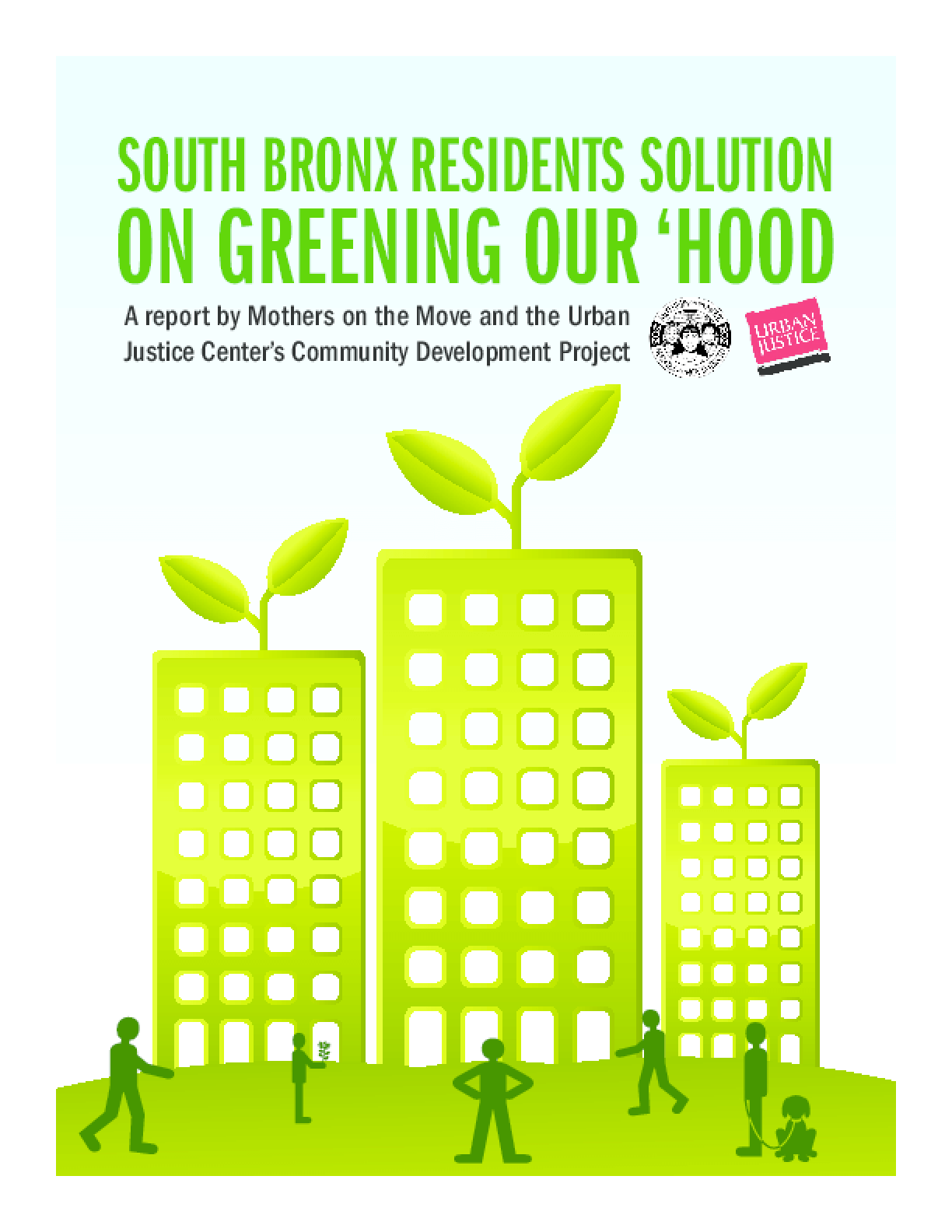 South Bronx ResidentS Solution on Greening Our 'Hood: A report by Mothers on the Move and the Urban Justice Center's Community Development Project