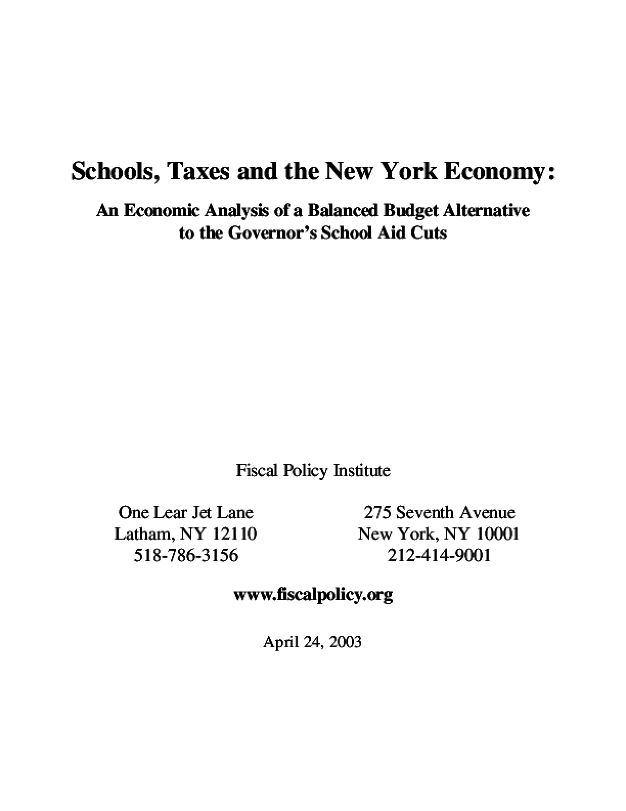 Schools, Taxes and the New York Economy: An Economic Analysis of a Balanced Budget Alternative to the Governor's School Aid Cuts