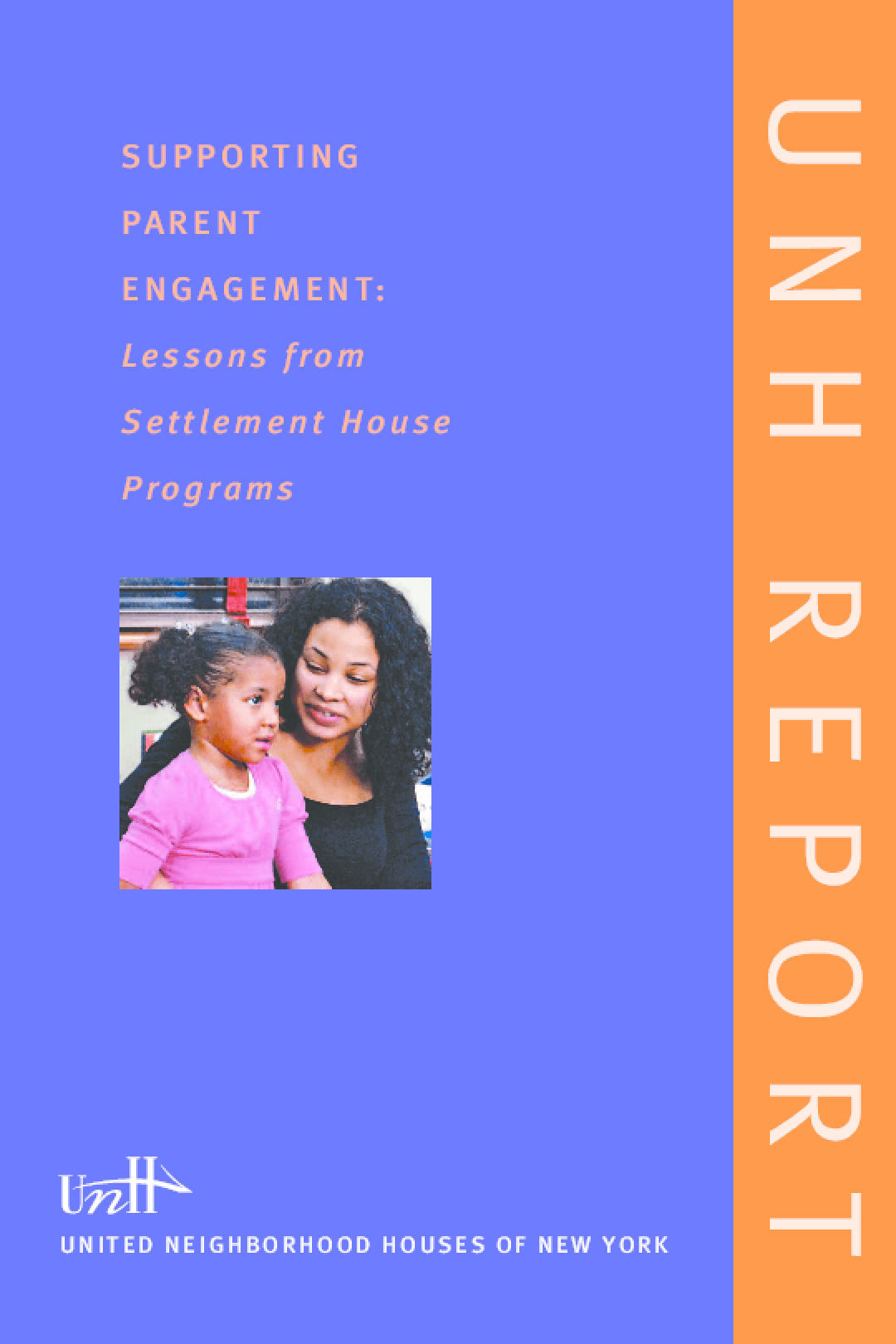 Supporting Parent Engagement: Lessons from Settlement House Programs