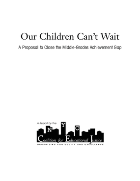 Our Children Can't Wait: A Proposal to Close the Middle-Grades Achievement Gap
