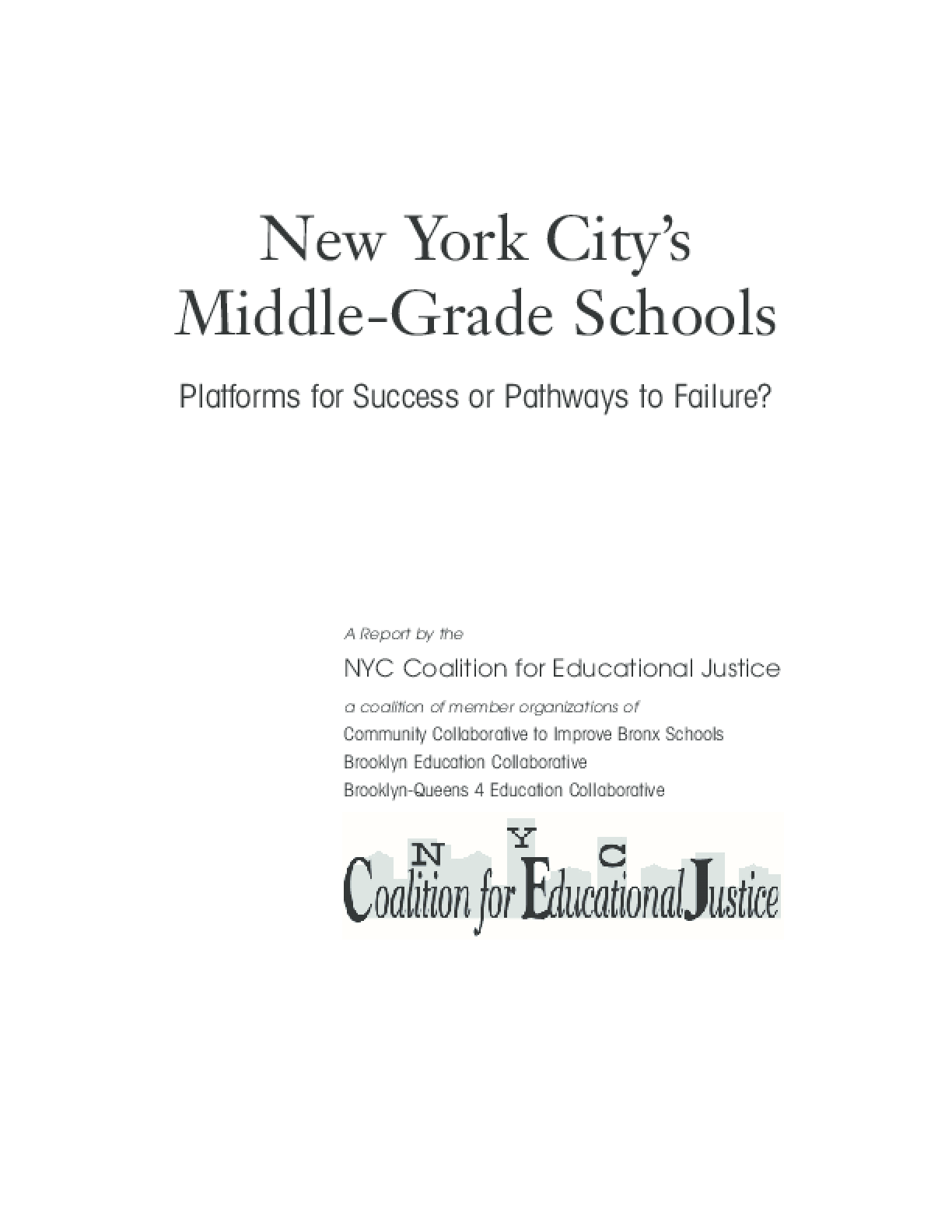New York City's Middle-Grade Schools: Platforms for Success or Pathways to Failure?