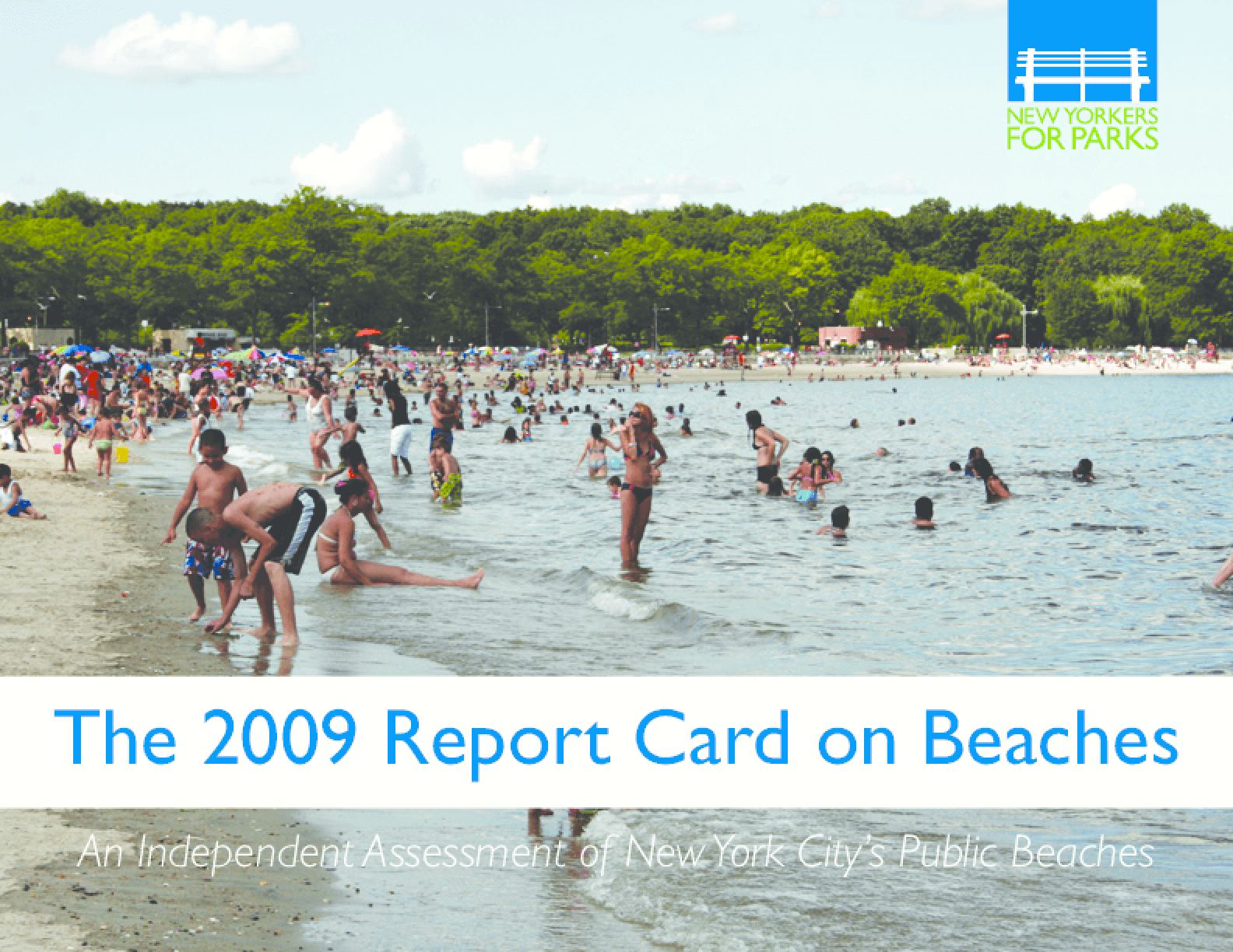 2009 Report Card on Beaches: An Independent Assessment of New York City's Public Beaches