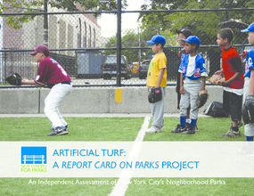 Artificial Turf: A Report Card on Parks Project an Independent Assessment of New York City's Neighborhood Parks