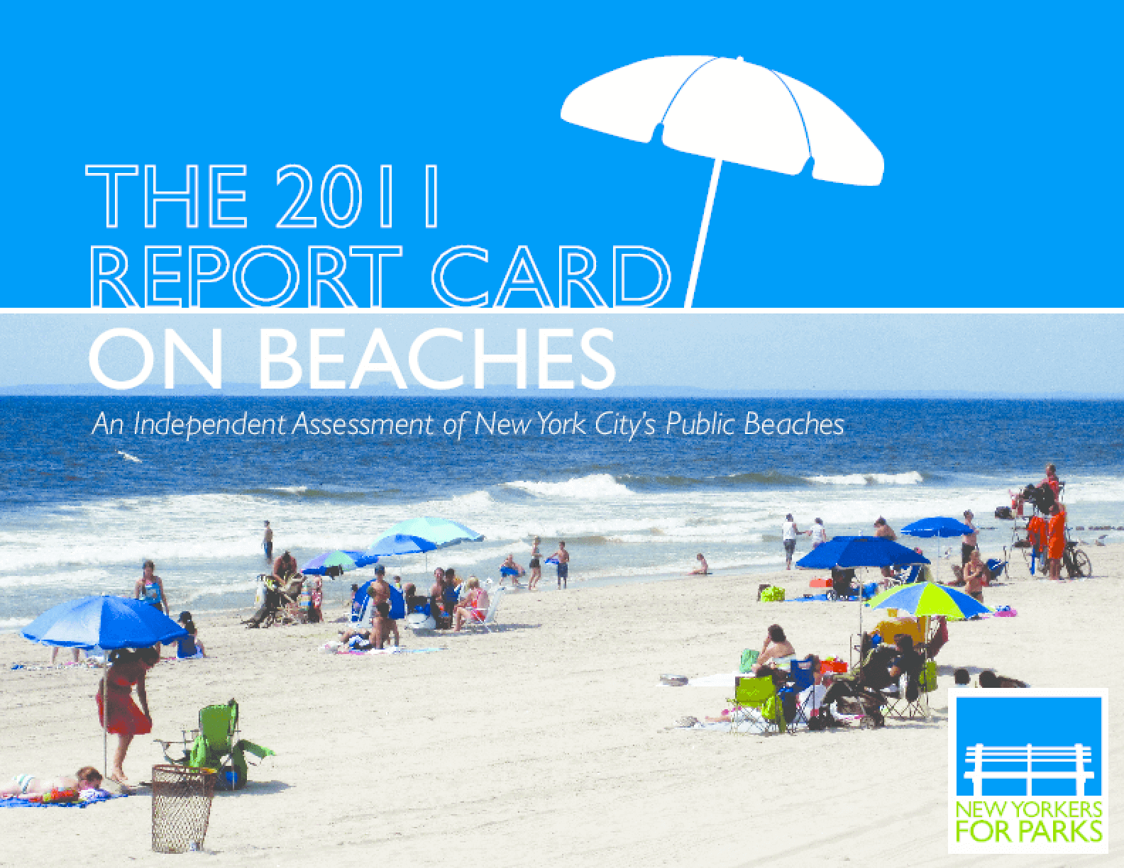 2011 Report Card on Beaches: An Independent Assessment of New York City's Public Beaches