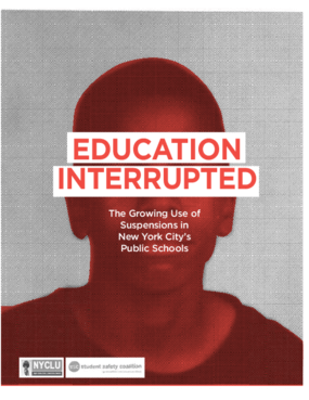 Education Interrupted: The Growing Use of Suspensions in New York City's Public Schools