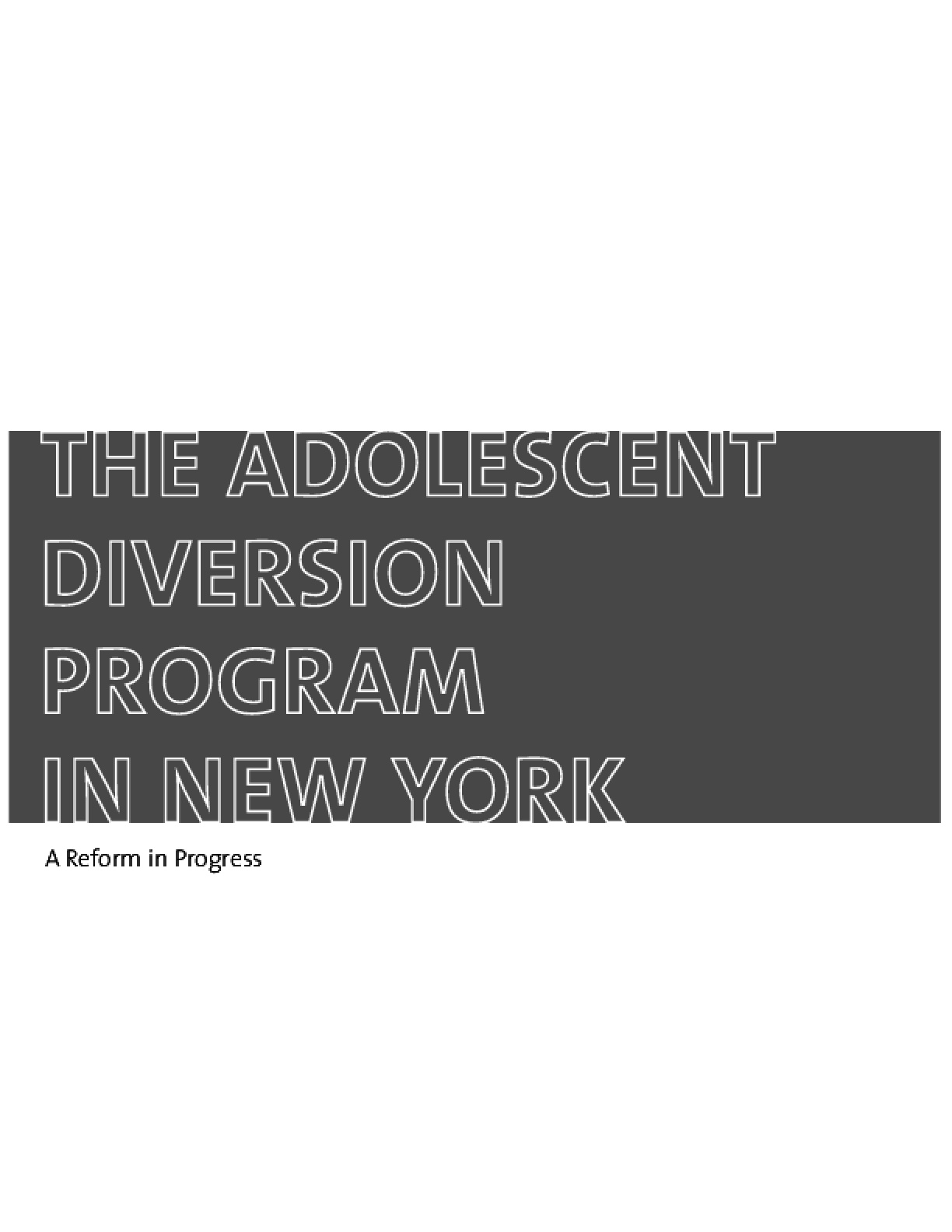 The Adolescent Diversion Program in New York: A Reform in Progress