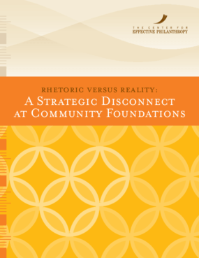 Rhetoric Versus Reality: A Strategic Disconnect at Community Foundations