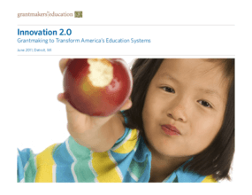 Innovation 2.0: Grantmaking to Transform America's Education Systems