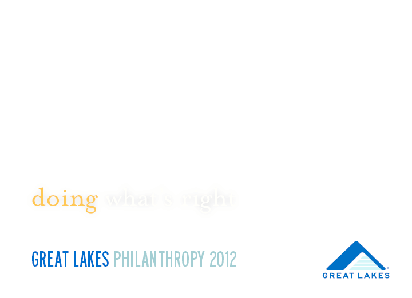 Great Lakes Philanthropy 2012 / Annual Report