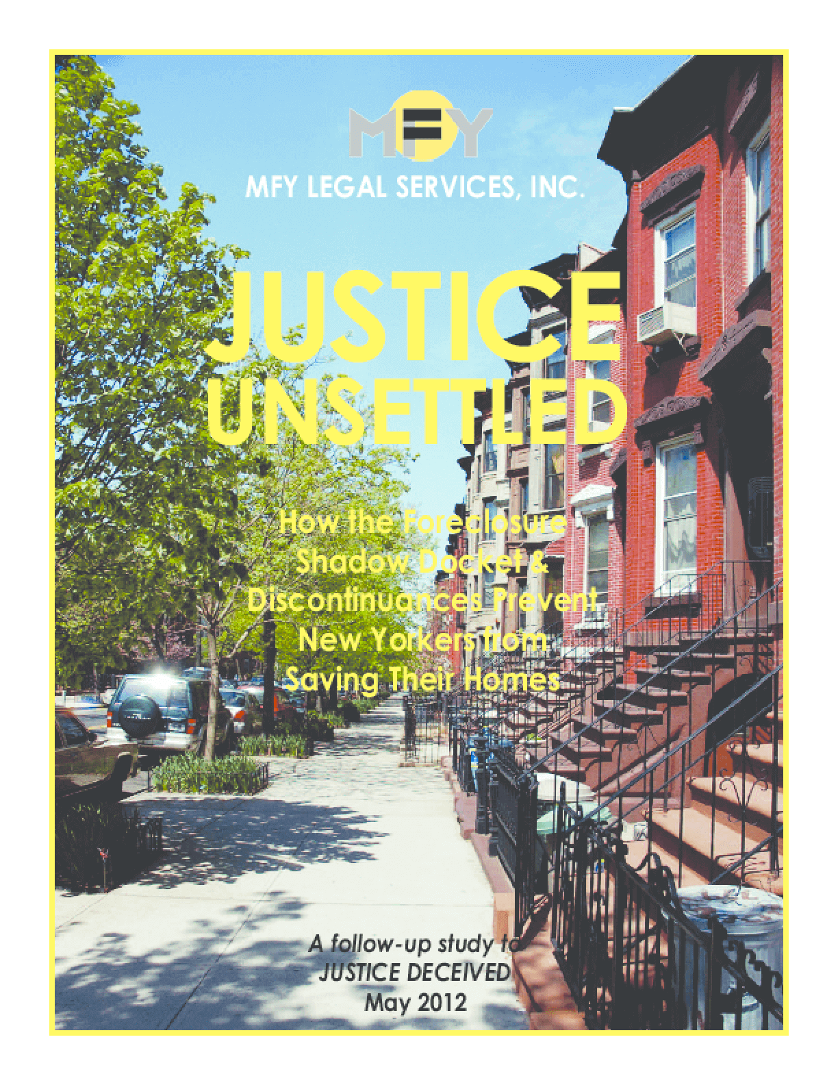Justice Unsettled: How the Foreclosure Shadow Docket & Discontinuances Prevent New Yorkers from Saving Their Homes