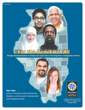 For the Benefit of All: Strategic Recommendations to Enhance the State's Role in the Integration of Immigrants in Illinois (Policy Council report, Year Two)