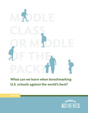 Middle Class or Middle of the Pack: What Can We Learn When Benchmarking U.S. Schools Against the World's Best?
