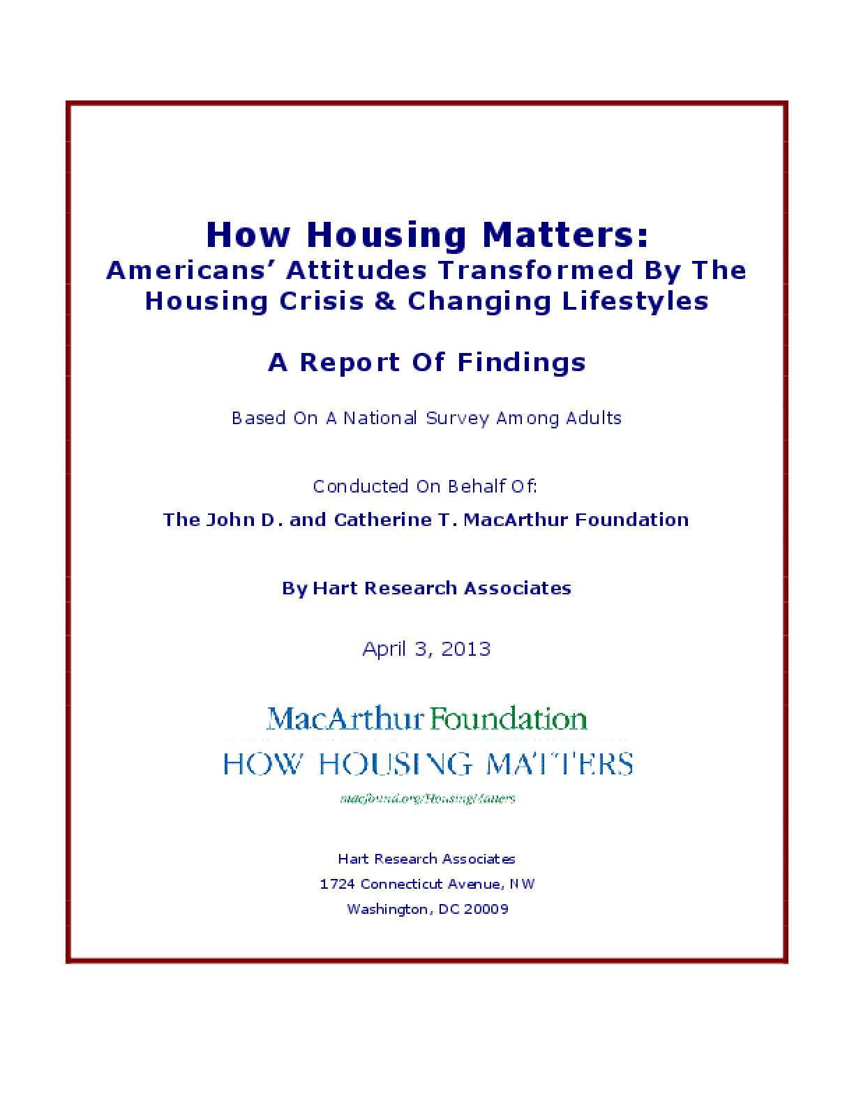 How Housing Matters: Americans' Attitudes Transformed by the Housing Crisis & Changing Lifestyles