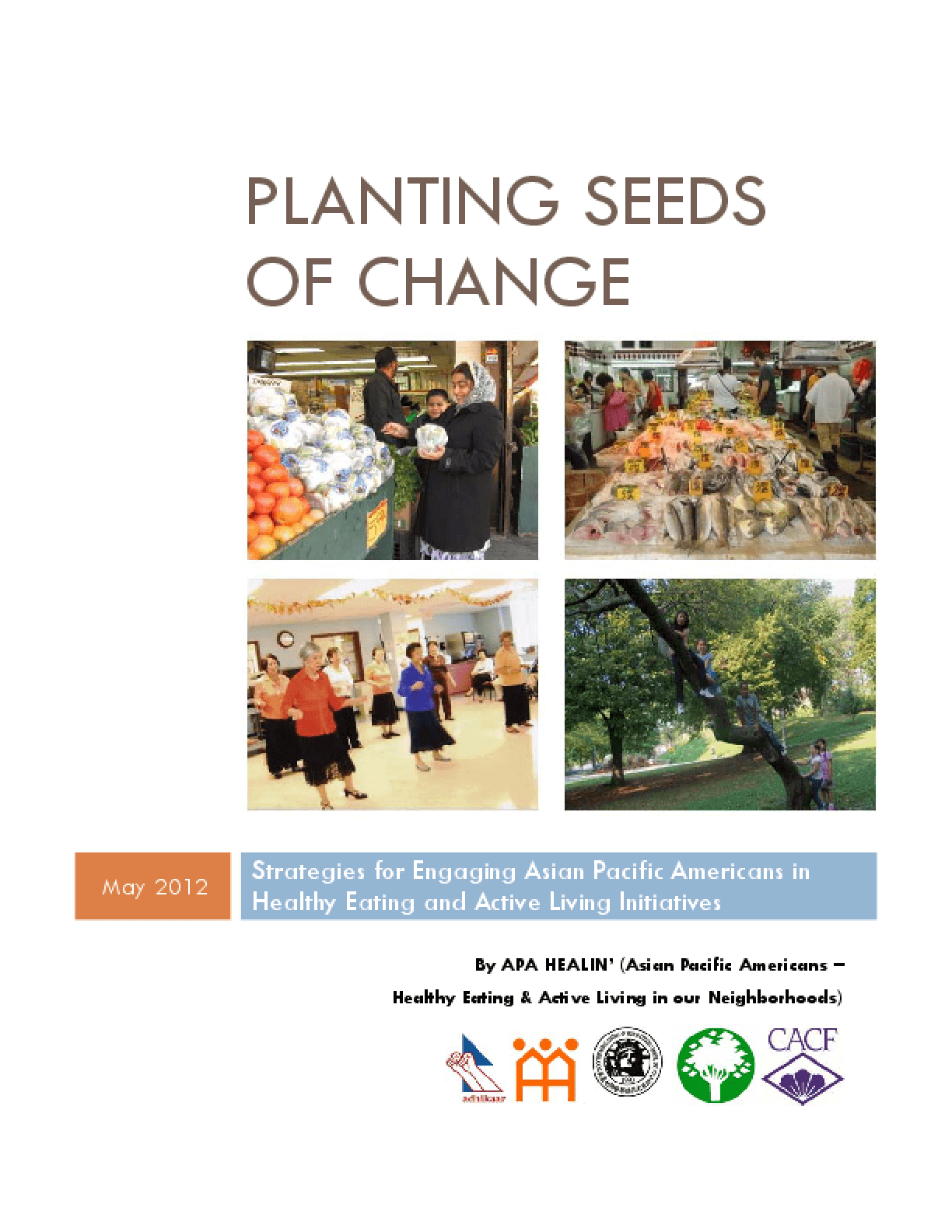 Planting Seeds of Change: Strategies for Engaging Asian Pacific Americans in Healthy Eating and Active Living Initiatives