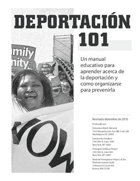 Deportación 101 Manual: Un manual educativo para aprender acerca de la deportación y como organizarse para prevenirla