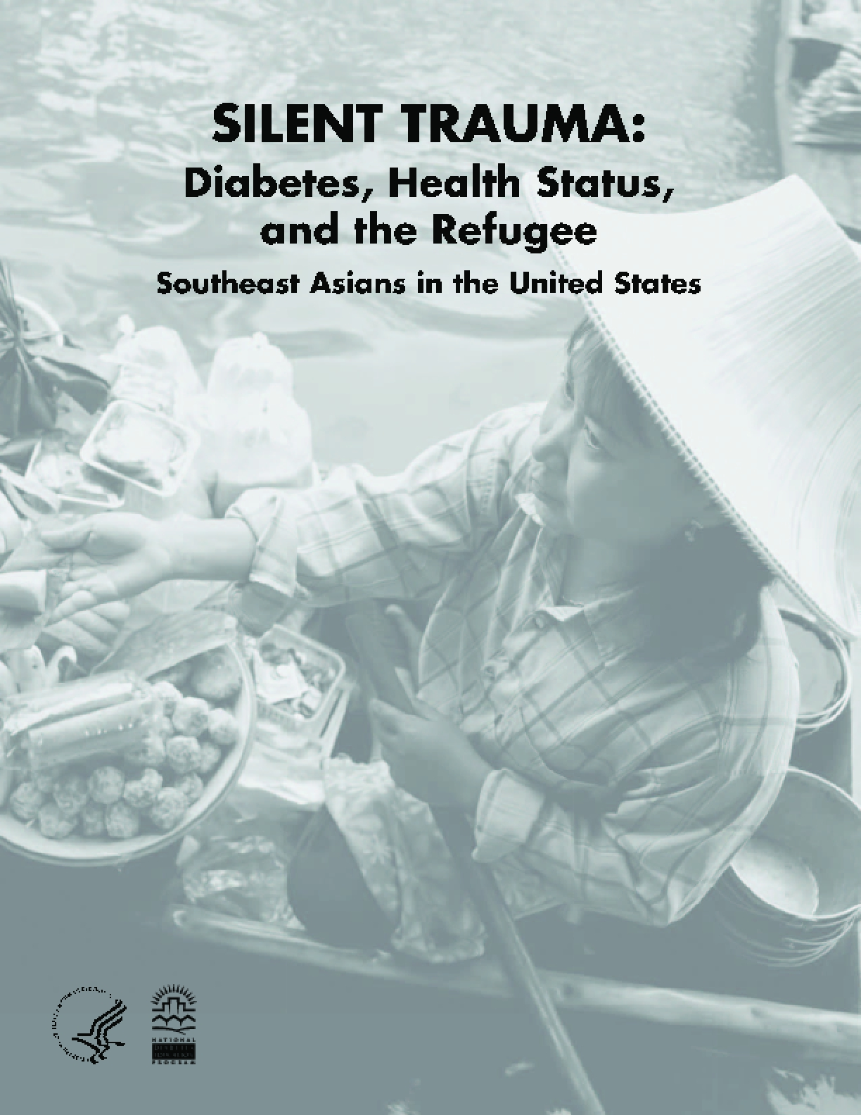 Silent Trauma: Diabetes, Health Status, and the Refugee Southeast Asians in the United States