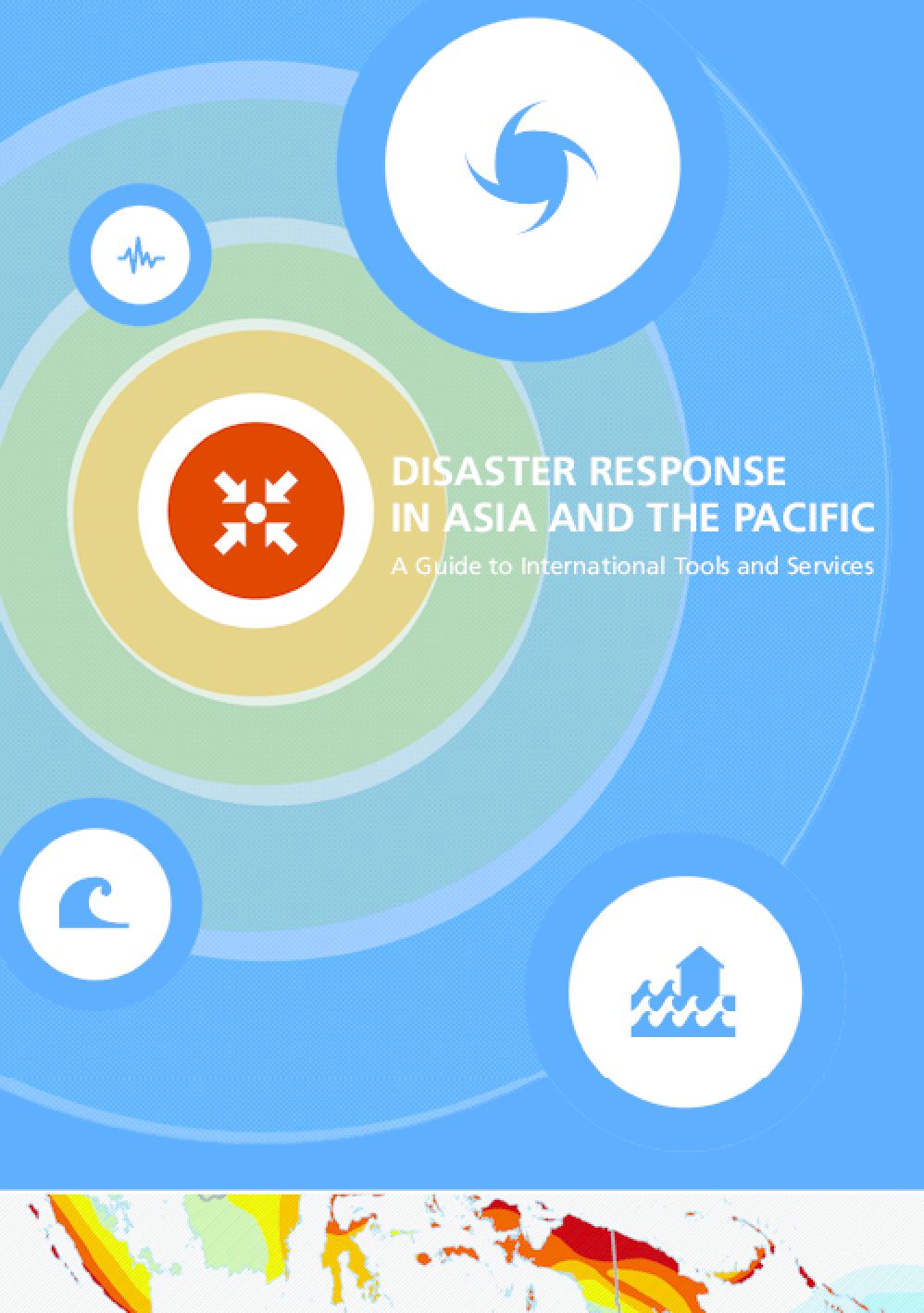 Disaster Response in Asia and the Pacific: A Guide to International Tools and Services