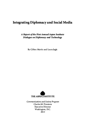 Integrating Diplomacy and Social Media: A Report of the First Annual Aspen Institute Dialogue on Diplomacy and Technology