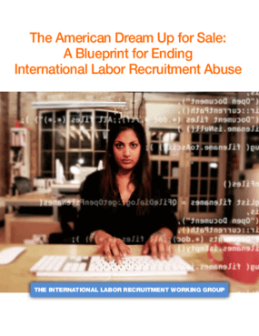 The American Dream Up for Sale: A Blueprint for Ending International Labor Recruitment Abuse