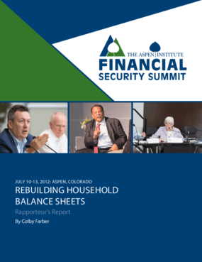 Aspen Institute Financial Security Summit: Rebuilding Household Balance Sheets, Rapporteur's Report