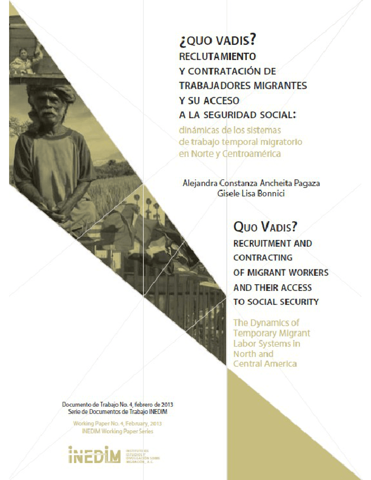 Quo Vadis? Recruitment and Contracting of Migrant Workers and their Access to Social Security: The Dynamics of Temporary Migrant Labor Systems in North and Central America