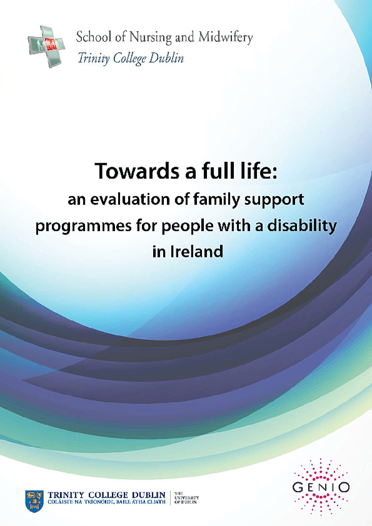 Towards a Full Life: An Evaluation of Family Support Programmes for People with a Disability in Ireland