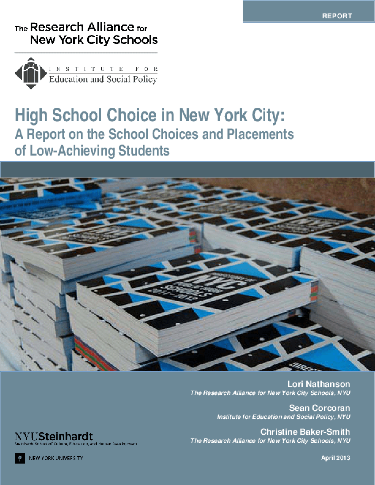 High School Choice in New York City: A Report on the School Choices and Placements of Low-Achieving Students