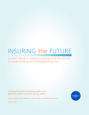 Insuring the Future: Current Trends in Health Coverage and the Effects of Implementing the Affordable Care Act