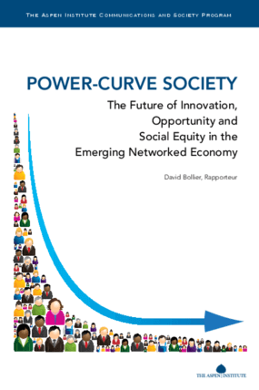 Power Curve Society: The Future of Innovation, Opportunity and Social Equity in the Emerging Networked Economy