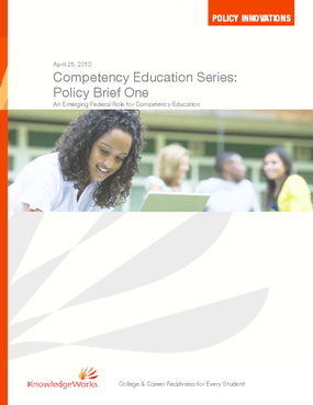 Competency Education Series: Policy Brief One, An Emerging Federal Role for Competency Education