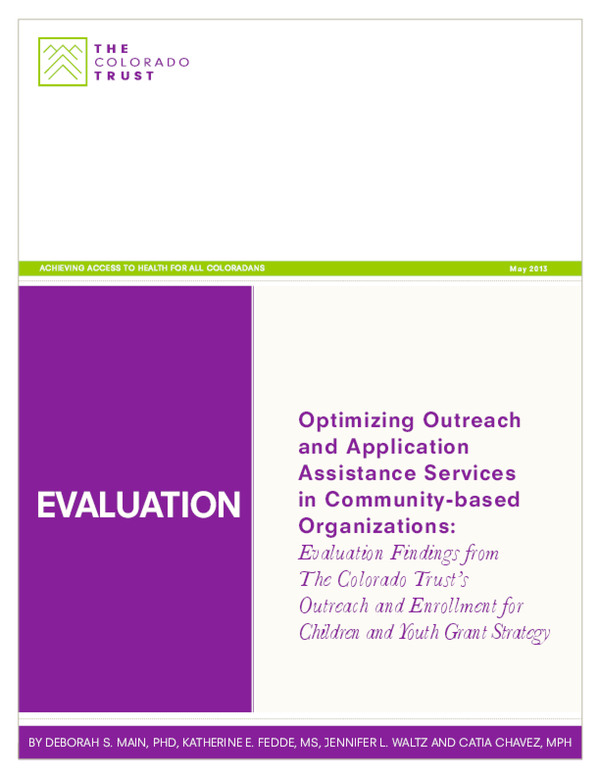 Optimizing Outreach and Application Assistance Services in Community-based Organizations: Evaluation Findings from The Colorado Trust's Outreach and Enrollment for Children and Youth Grant Strategy