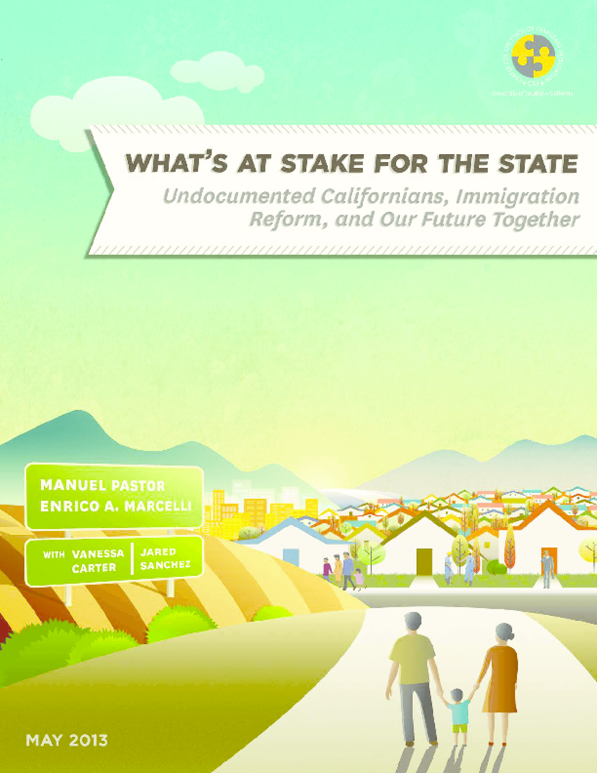 What's at Stake for the State: Undocumented Californians, Immigration Reform, and Our Future Together