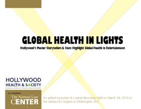 Global Health in Lights: Hollywood's Master Storytellers & Stars Highlight Global Health in Entertainment