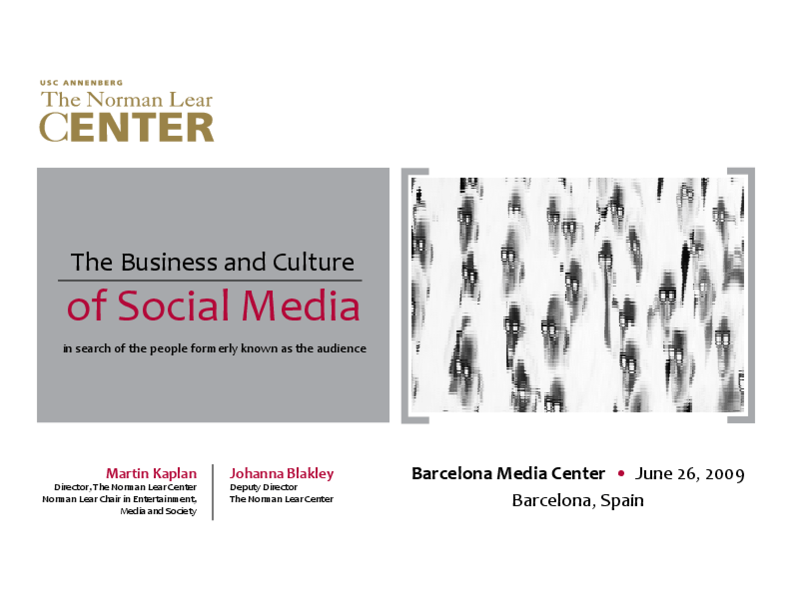 The Business and Culture of Social Media: In Search of the People Formerly Known As the Audience