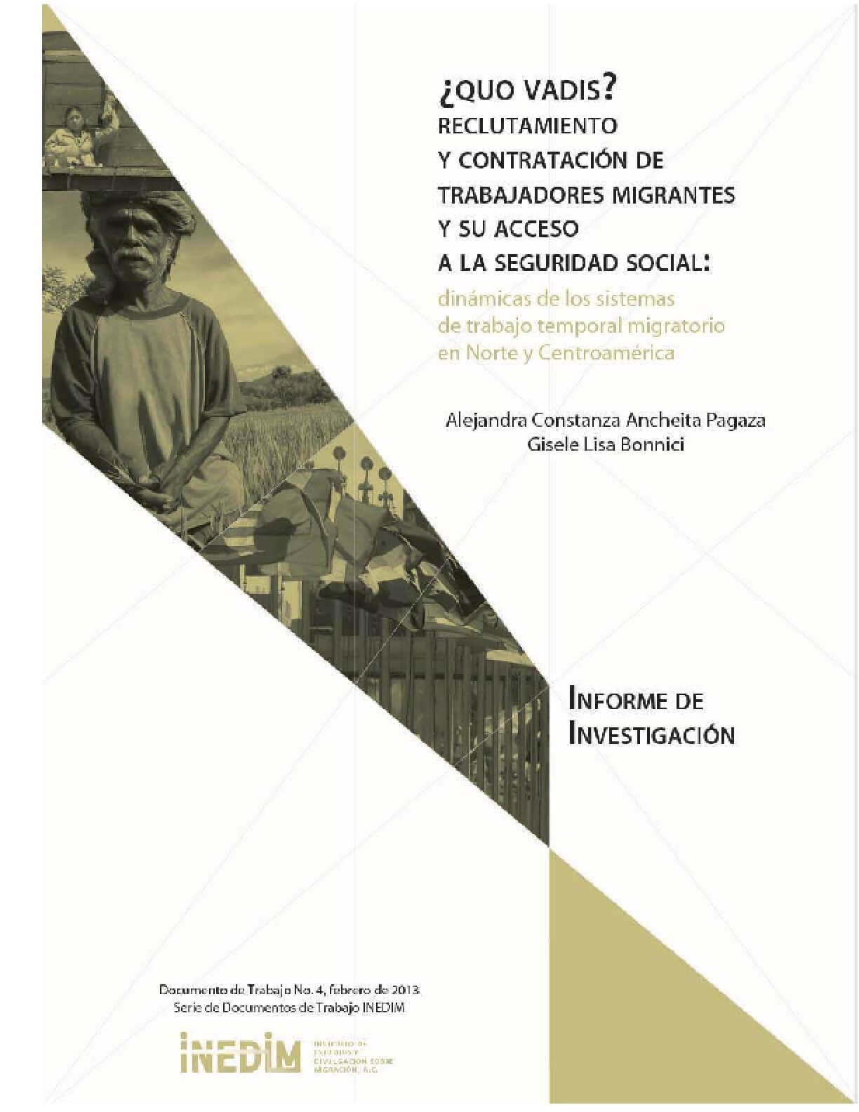 ¿Quo Vadis? Reclutamiento y Contratacion de Trabajadores Migrantes y su Acceso a la Seguridad Social: dinamicas de los sistemas de trabajo temporal migratorio en Norte y Centroamerica