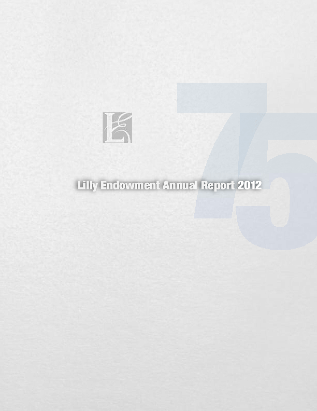 Lilly Endowment 2012 Annual Report