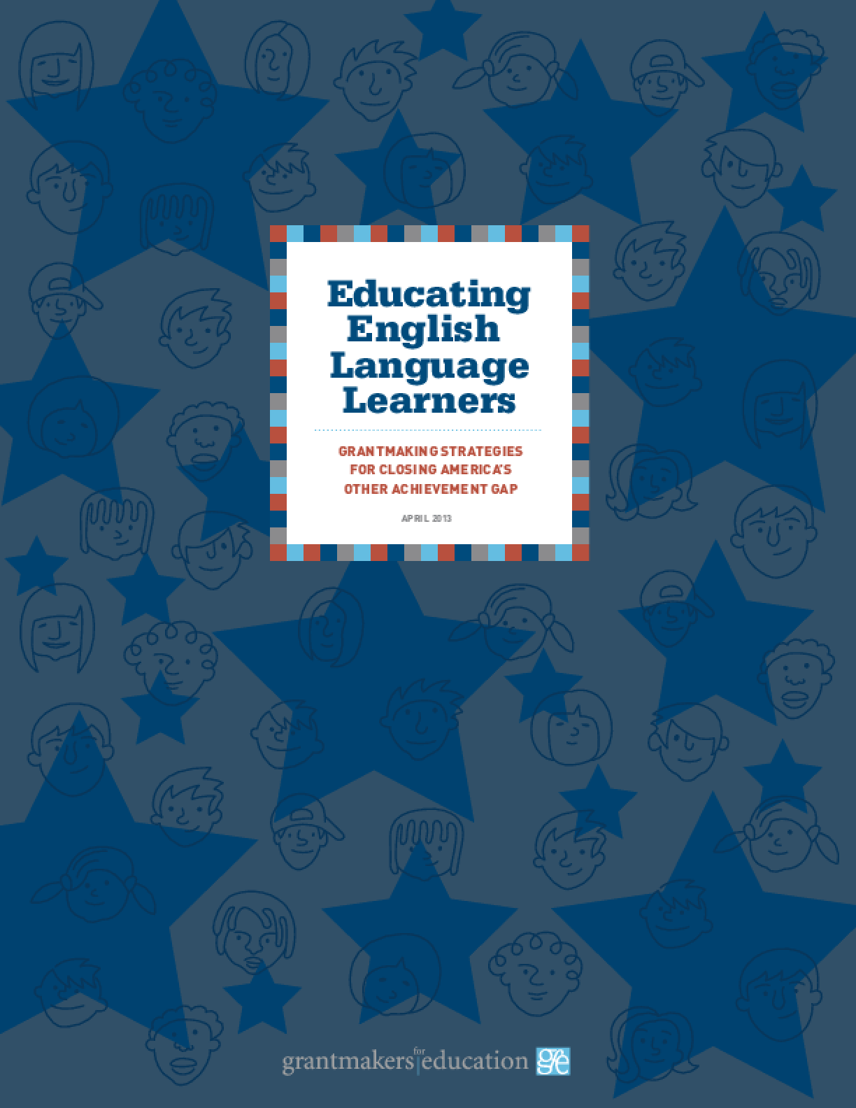 Educating English Language Learners: Grantmaking Strategies For Closing America's Other Achievement Gap