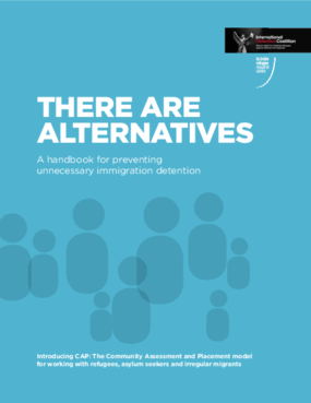There are Alternatives: A Handbook for Preventing Unnecessary Immigration Retention