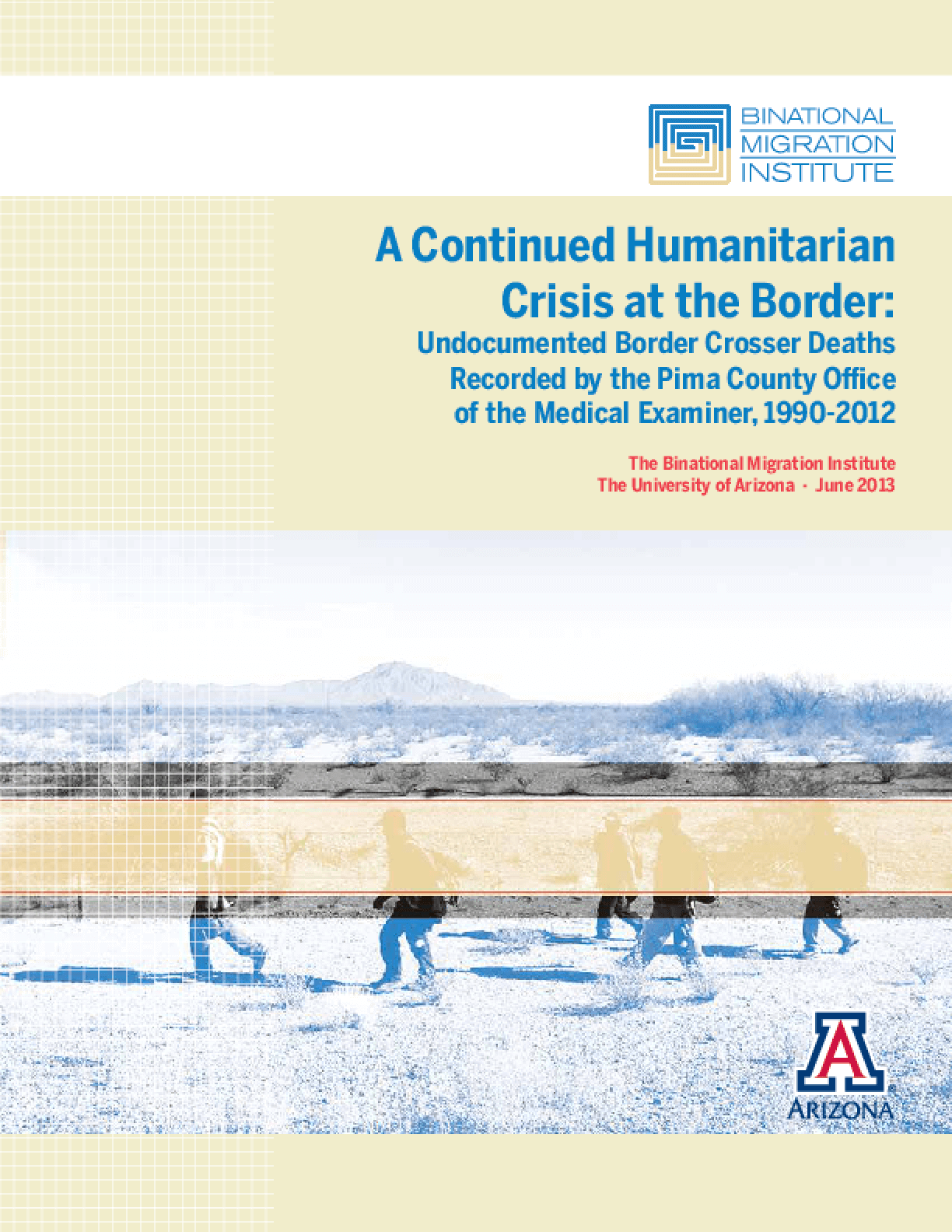 A Continued Humanitarian Crisis at the Border: Undocumented Border Crosser Deaths Recorded by the Pima County Office of the Medical Examiner, 1990-2012
