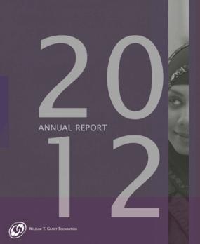 William T. Grant Foundation 2012 Annual Report