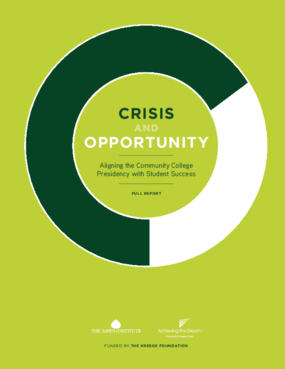 Crisis and Opportunity: Aligning the Community College Presidency with Student Success