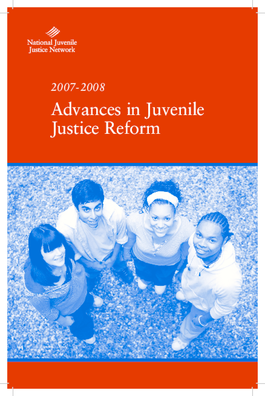Advances in Juvenile Justice Reform, 2007-2008