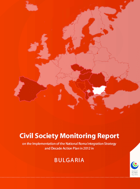 Civil Society Monitoring Report on the Implementation of the National Roma Integration Strategy and Decade Action Plan in 2012 in: Bulgaria