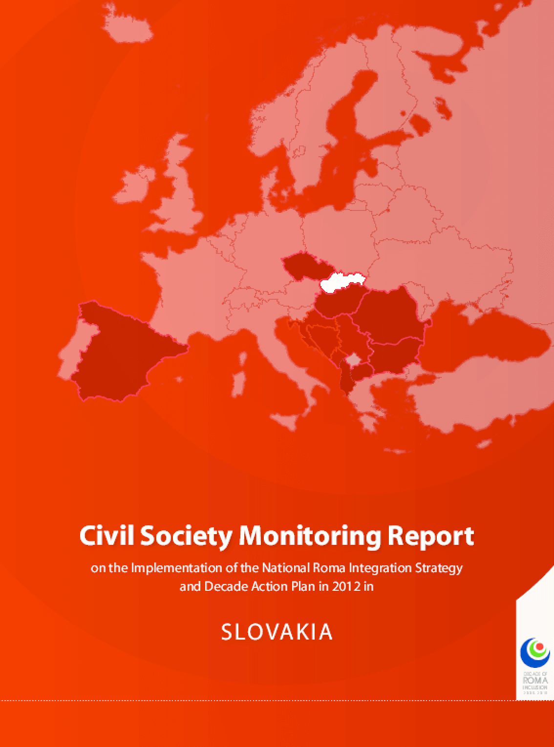 Civil Society Monitoring Report on the Implementation of the National Roma Integration Strategy and Decade Action Plan in 2012 in: Slovakia